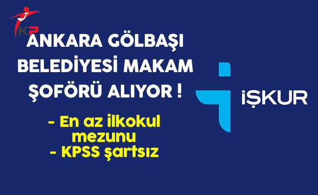 Ankara Gölbaşı Belediyesi En Az İlkokul Mezunu Makam Şoförü Alıyor