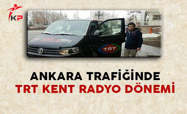 Ankara Trafiğinde TRT Kent Radyo Dönemi