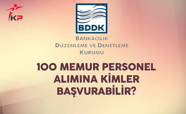 BDDK 100 Memur Personel Alımına Kimler Başvurabilir?