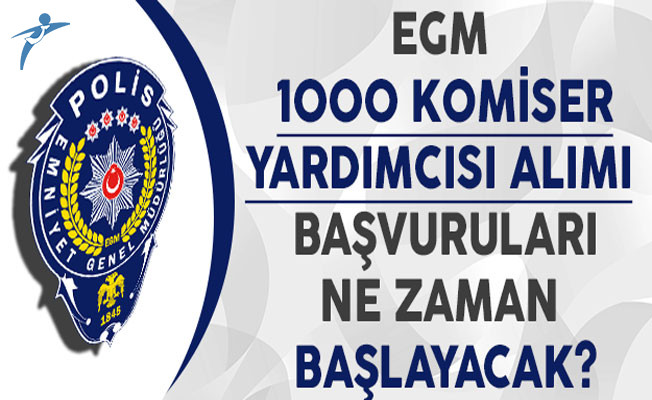 Emniyet Genel Müdürlüğü (EGM) 1000 Komiser Yardımcısı Alımı Başvuruları Ne Zaman Başlayacak? Kimler Başvuru Yapabilir?