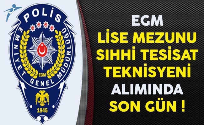 Emniyet Genel Müdürlüğü (EGM) Sıhhi Tesisat Teknisyeni Alımında Son Gün