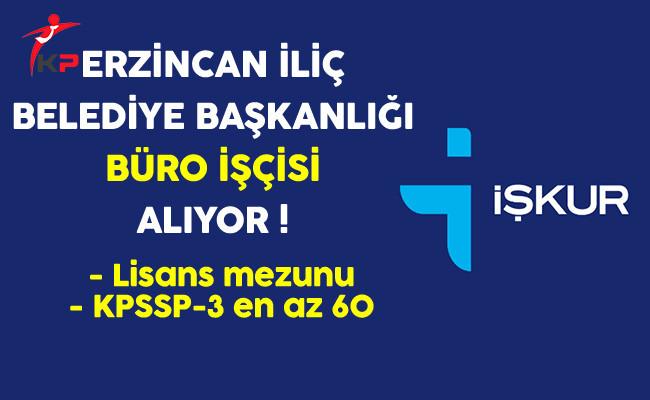 Erzincan İliç Belediye Başkanlığı Büro İşçisi Alıyor