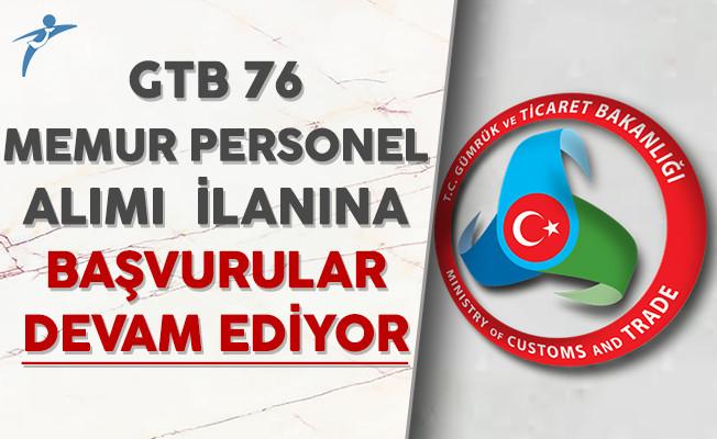 Gümrük ve Ticaret Bakanlığı 76 Memur Personel Alımı Başvuruları Devam Ediyor