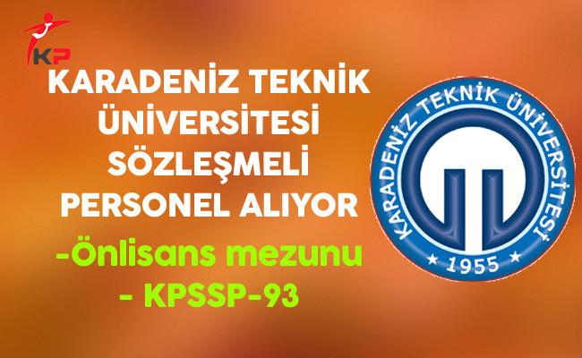 Karadeniz Teknik Üniversitesi Sözleşmeli Personel Alımı Yapıyor