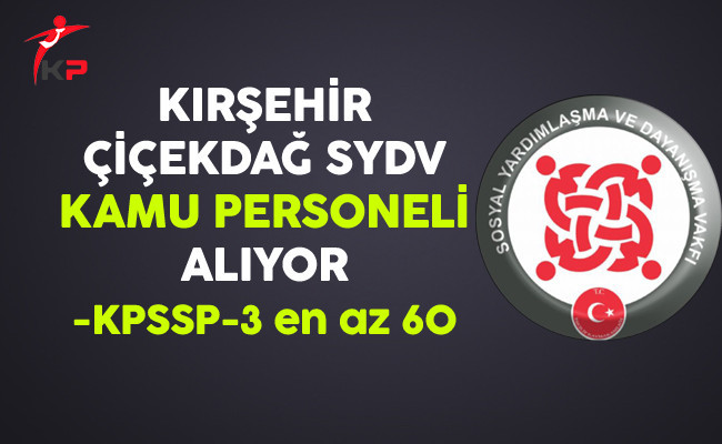 Kırşehir Çiçekdağ SYDV Kamu Personeli Alıyor