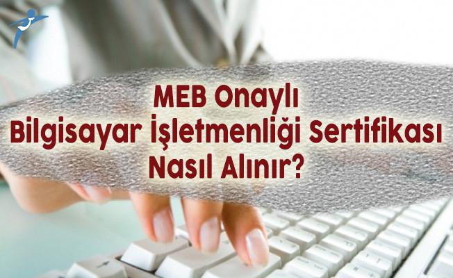 MEB Onaylı Bilgisayar İşletmenliği Sertifikası Nasıl Alınır?