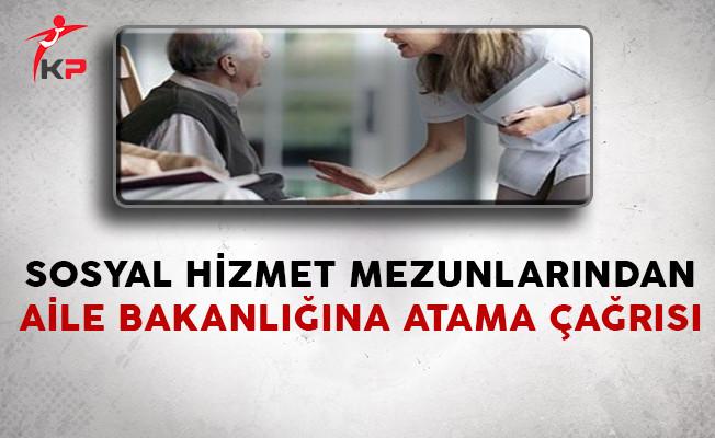 Sosyal Hizmet Mezunlarından Aile Bakanlığına Atama Çağrısı