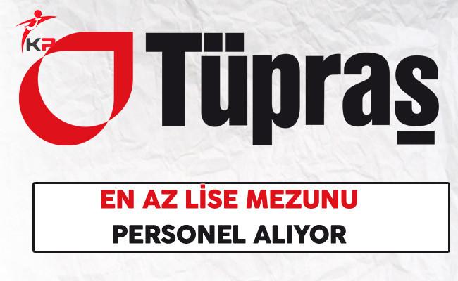 Tüpraş En Az Lise Mezunu Personel Alıyor