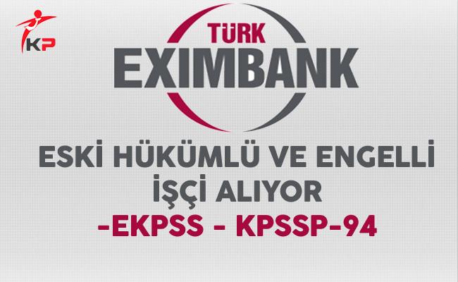 Türkiye İhracat Kredi Bankası Engelli ve Eski Hükümlü İşçi Alıyor