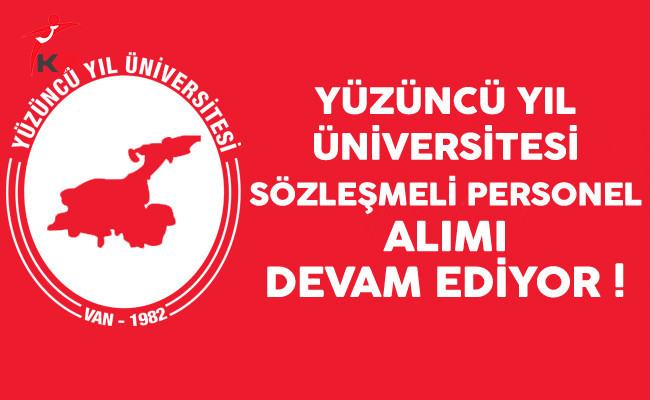 Yüzüncü Yıl Üniversitesi Sözleşmeli Personel Alımı Devam Ediyor