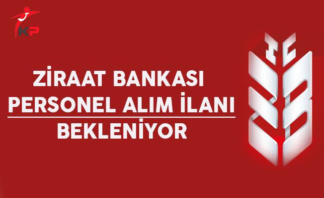 Ziraat Bankası Personel Alım İlanı Bekleniyor