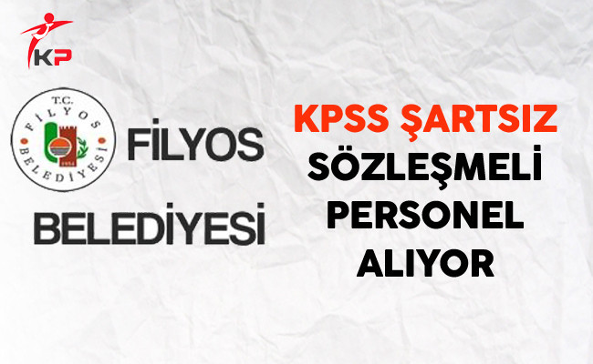 Zonguldak Filyos Belediyesi KPSS Şartsız Sözleşmeli Personel Alıyor