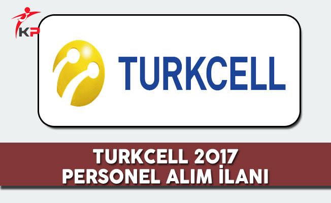 2017 Turkcell Personel Alım İlanı
