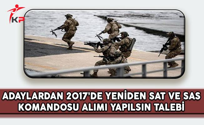 Adaylardan 2017 Yılında Yeniden SAT ve SAS Komandosu Alımı Yapılsın Talebi