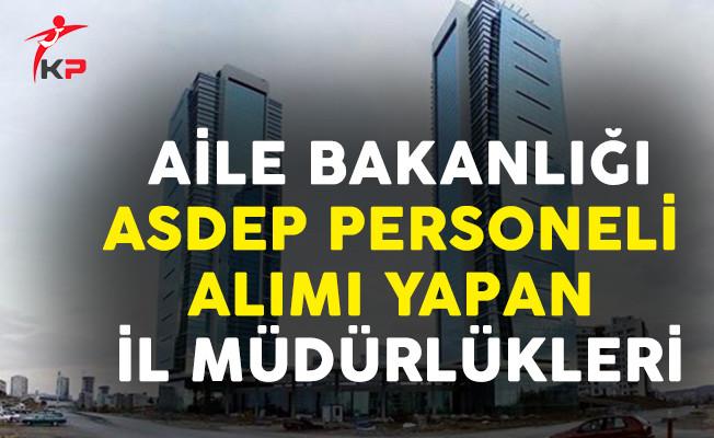 Aile Bakanlığı ASDEP Personel Alımı Yapan İl Müdürlükleri