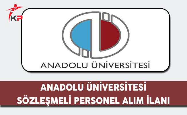 Anadolu Üniversitesi Sözleşmeli Personel Alım İlanı
