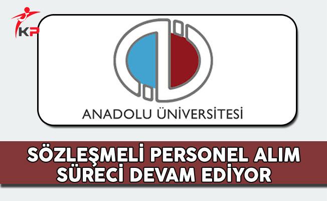 Anadolu Üniversitesi Sözleşmeli Personel Alım Süreci Devam Ediyor