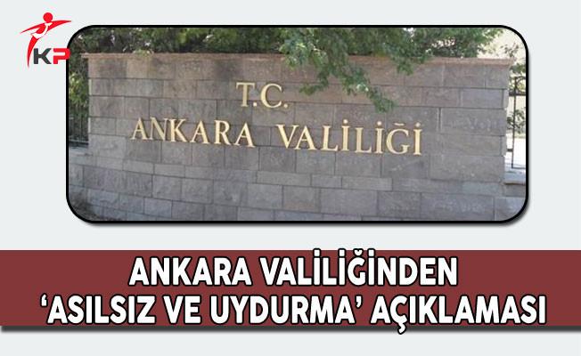 Ankara Valiliğinden 'Asılsız ve Uydurma' Açıklaması