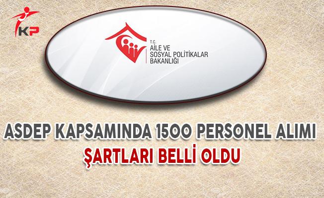 ASDEP Kapsamında 1500 Personel Alımı Şartları Belli Oldu