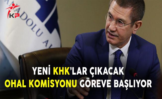Başbakan Yardımcısı Canikli: Yeni KHK'lar Var, OHAL Komisyonu Göreve Başlıyor