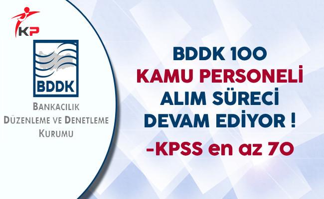 BDDK 100 Kamu Personeli Alım Süreci Devam Ediyor