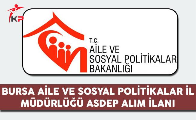 Bursa Aile ve Sosyal Politikalar İl Müdürlüğü ASDEP Alım İlanı