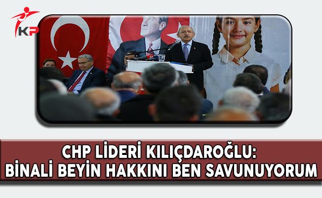 CHP Genel Başkanı Kılıçdaroğlu: Binali Beyin Hakkını Ben Savunuyorum