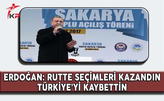 Cumhurbaşkanı Erdoğan: Ey Rutte Seçimi Kazanmış Olabilirsin, Türkiye'yi Kaybettin
