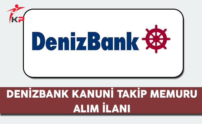 Denizbank Kanuni Takip Memuru Alım İlanı