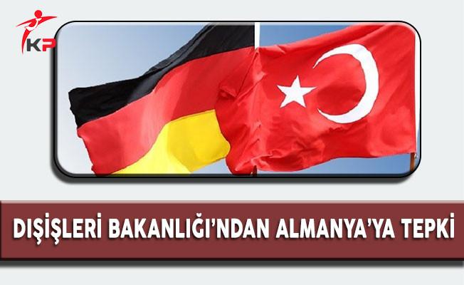 Dışişleri Bakanlığı'ndan Almanya'ya Tepki
