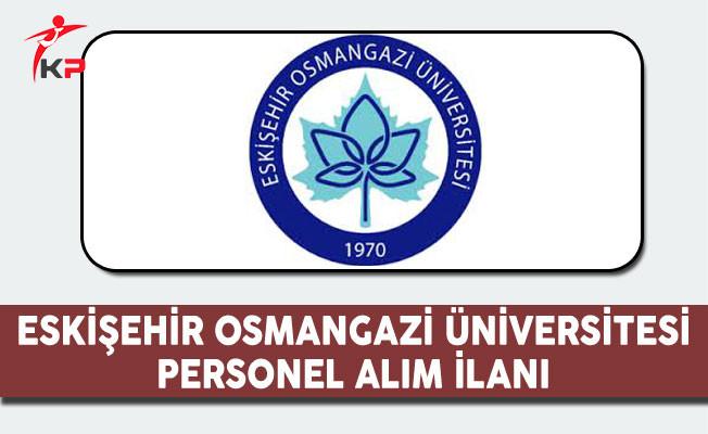 Eskişehir Osmangazi Üniversitesi Personel Alım İlanı