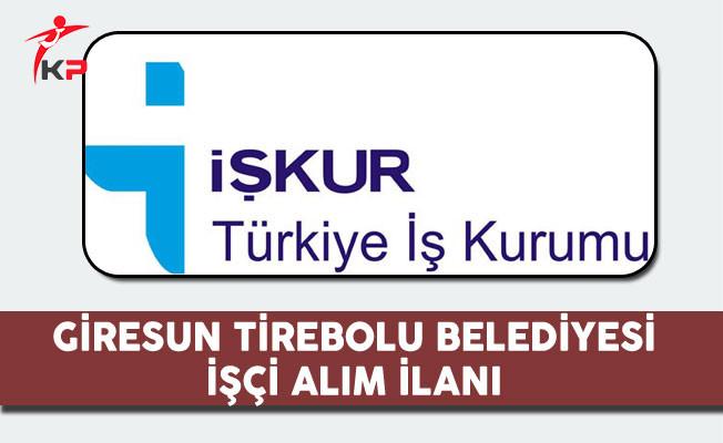 Giresun Tirebolu Belediyesi İşçi Alım İlanı 2017