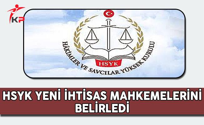 Hakimler ve Savcılar Yüksek Kurulu (HSYK) Yeni İhtisas Mahkemeleri Belirledi