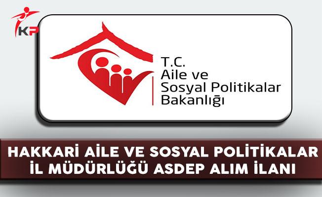 Hakkari Aile ve Sosyal Politikalar İl Müdürlüğü ASDEP Alım İlanı