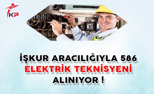 İŞKUR Aracılığıyla 586 Elektrik Teknisyeni Alınıyor !