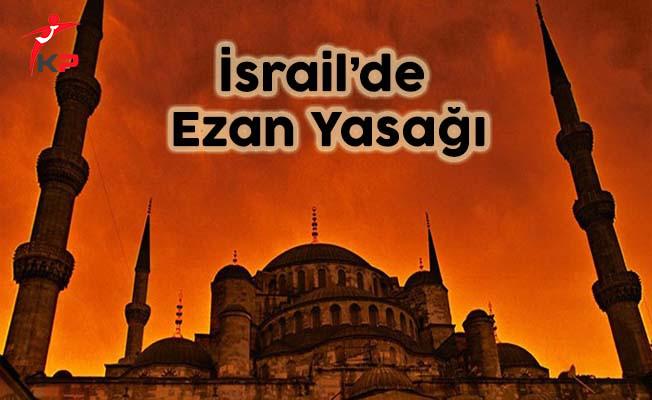 İsrail'de Belli Saatlerde Hoparlörden Ezan Okunmayacak