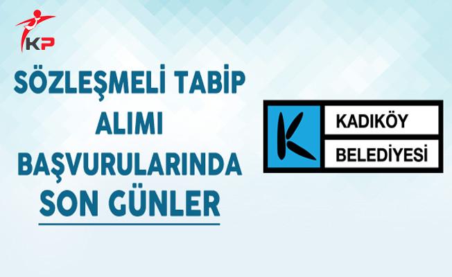 Kadıköy Belediyesi Sözleşmeli Tabip Alımı Başvurularında Son Günler