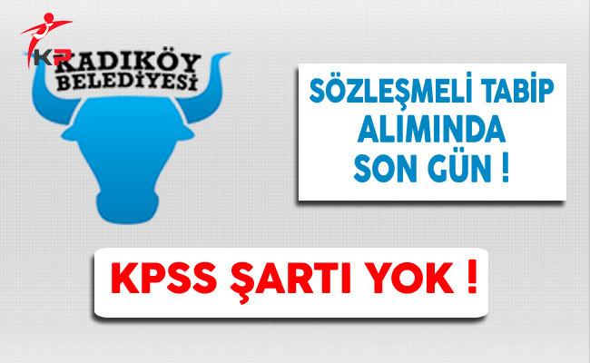 Kadıköy Belediyesi Sözleşmeli Tabip Alımında Son Gün