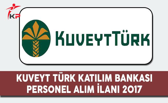 Kuveyt Türk Katılım Bankası Personel Alım İlanı 2017