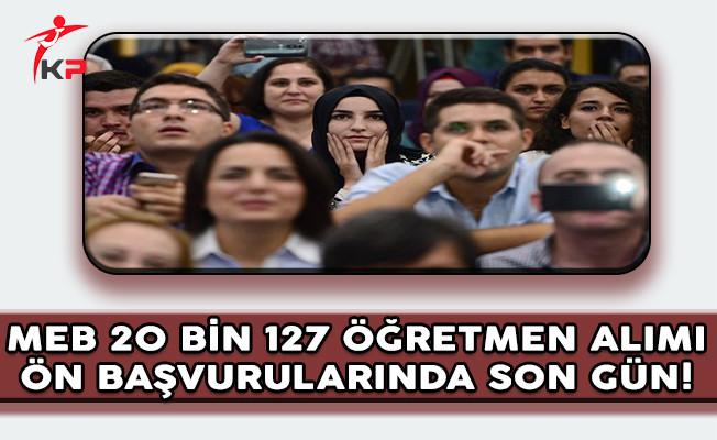 MEB 20 Bin 127 Öğretmen Alımı Ön Başvurularında Son Gün