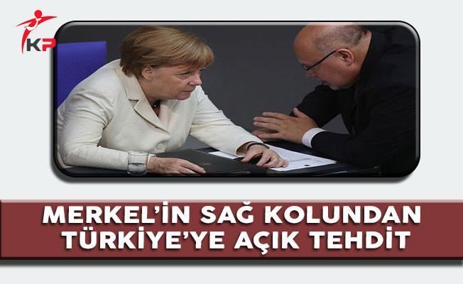 Merkel'in Sağ Kolundan Türkiye'ye Açık Tehdit !