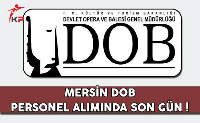 Mersin Devlet Opera ve Balesi Genel Müdürlüğü Personel Alımında Son Gün !