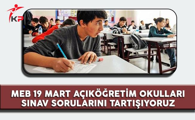 Mili Eğitim Bakanlığı Açık Öğretim Okulları (19 Mart) Sınav Soruları, Cevapları ve Yorumları ( Sınav Soruları Zor Muydu? Kolay mıydı? )