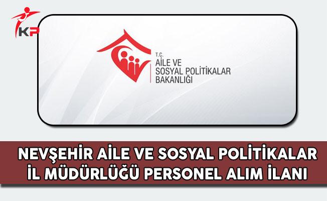 Nevşehir Aile ve Sosyal Politikalar İl Müdürlüğü Personel Alım İlanı
