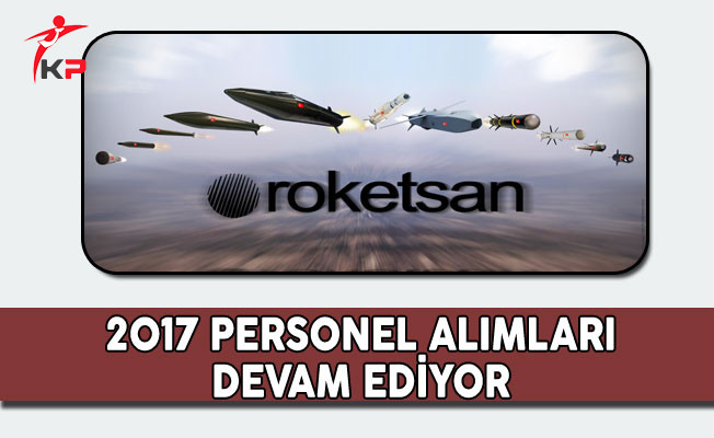 Roketsan 2017 Personel Alımları Devam Ediyor