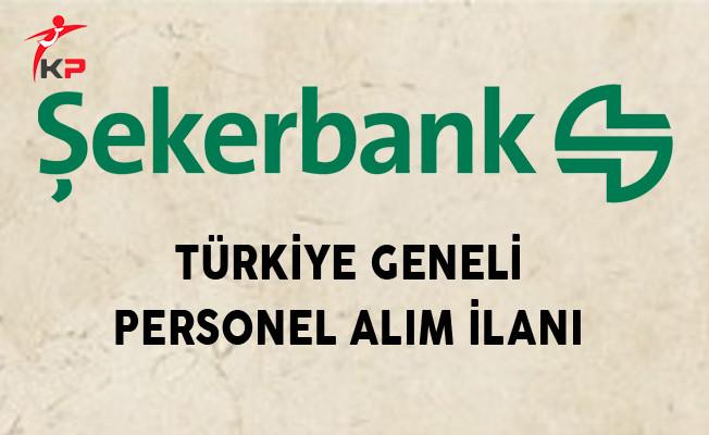 Şekerbank Türkiye Genelinde Personel Alıyor