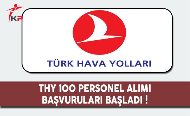 THY 100 Personel Alımı Başvuruları Başladı