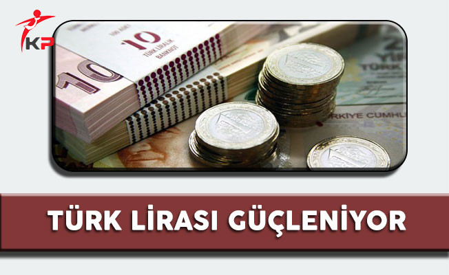 Türk Lirası Güçleniyor