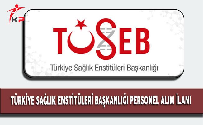 Türkiye Sağlık Enstitüleri Başkanlığı Sözleşmeli Personel Alım İlanı