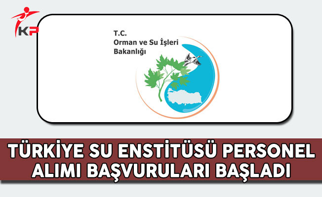 Türkiye Su Enstitüsü Başkanlığı Personel Alımı Başvuruları Başladı